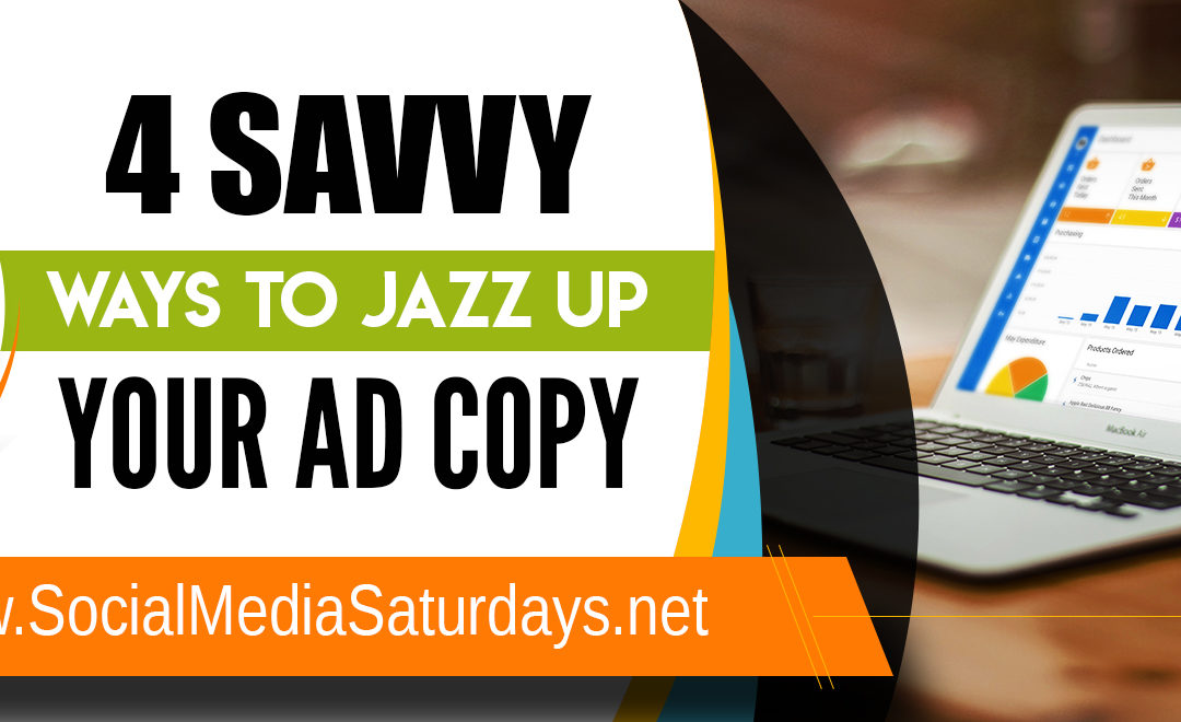 4 Ways to Jazz Up Your Ad Copy